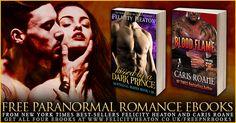 Promo Blitz — 4 FREE eBooks from @FelicityHeaton and @CarisRoane - #Adult, #Paranormal, #Romance  (December)