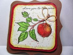 """Paper Blessings Classes - """"love you to the core"""" rubber stamped APPLE card.  Colored with prismacolor pencils and blended with gamsol.  Paper distressed."""