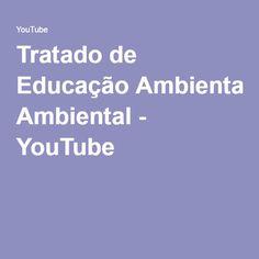 Tratado de Educação Ambiental - YouTube