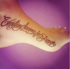 Everything happens for a reason Tattoo on Foot.