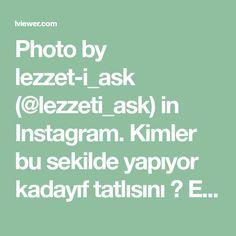 Photo by lezzet-i_ask (@lezzeti_ask) in Instagram. Kimler bu sekilde yapıyor kadayıf tatlısını 😍 En s..