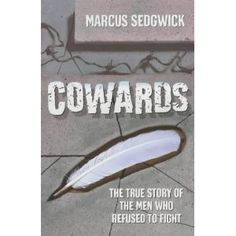 Cowards - based on the true story of conscientious objectors during World War 1 and how they faced the firing squad