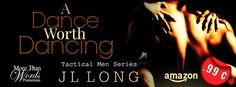 Blog Tour - A Dance Worth Dancing (Tactical Men #1) by JL Long  Giveaway   Title: A Dance Worth Dancing Series: Tactical Men #1 Author: JL Long Genre: Adult Contemporary Romance Published: May 28 2015  Love is a strange thing. It can heal it can hurt and it can be astonishing. For Rori and Colt it is all of these things. Rori is a single mom looking for love in all the wrong places. Until one fateful night her hero comes to her without her even knowing it. She doesnt want to give in to what…