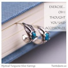 🏋️ Exercise... I Thought You Said Accessorize #earrings #turquoise #silver