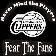 New Custom Screen Printed Tshirt Never Mind The Players Fear Fans Los Angeles Clippers Basketball Sm