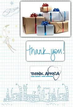 Think Africa (Pty) Ltd would like to Thank our customers for the continued business & support over the last couple of months.This has enabled us to share what we have received, by providing x-mas gift packs to Alexandra & Diepsloot kids through New Life Church in Bryanston this coming December.Through your support we will continue to give & share.If you would like to donate or contribute towards a gift pack for this December, please feel free to contact us for further details