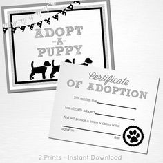 Adopt a Puppy and Certificate of Adoption Grey White Black Lab Dog Birthday Party YOU PRINT  This is an example of what we can do, if you want to tweak these files or change the colors please let us know before purchase. What you are buying is an instant download file. Nothing will be shipped to you.  You will receive two files: Adopt a Puppy 8x10 Adoption Certificate 8.5x11.5 (letter size)  Please let us know if you have any questions, were happy to help