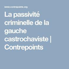 La passivité criminelle de la gauche castrochaviste | Contrepoints