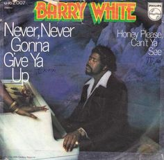 """""""Never, Never Gonna Give Ya Up"""" Barry White (1973)"""