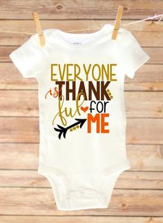 """fb51b5f29 """"etsy.com Everyone is Thankful for Me, Thanksgiving Shirt, Baby Thanksgiving  Outfit"""