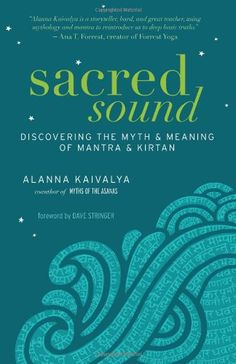 Sacred Sound: Discovering the Myth and Meaning of Mantra and Kirtan by Alanna Kaivalya,http://www.amazon.com/dp/1608682439/ref=cm_sw_r_pi_dp_uX3Btb12WFM0B6Z9
