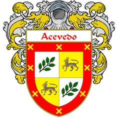 Acevedo Coat of Arms   http://spanishcoatofarms.com/ has a wide variety of products with your Hispanic surname with your coat of arms/family crest, flags and national symbols from Mexico, Peurto Rico, Cuba and many more available upon request.