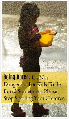 It's Not Dangerous For Kids To Be Bored Sometimes. Please Stop Spoiling Your Children. A young child in a bathing suit playing contentedly alone in the rain with a bucket. Parenting Books, Parenting Advice, Bored Kids, Healthy Kids, Healthy Summer, Daughters Of The King, Christian Parenting, Christian Life, Child Development