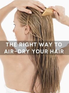 The right way to dry your hair