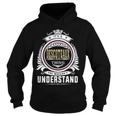 descoteaux  Its a descoteaux Thing You Wouldnt Understand  T Shirt Hoodie Hoodies YearName Birthday