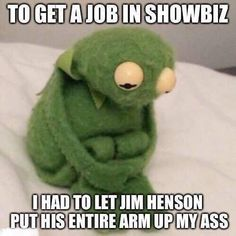 Just terrible... Poor Kermit