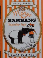 Mango & Bambang Superstar Tapir Polly Faber and Clara Vulliamy Walker Books I have to admit that I'm a great fan of the Mango & Bambang series, this being the fourth book; and they seem to …