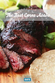 We can all agree on a few things here: Great carne asada should taste, first, of the beef. It should be buttery, rich, and juicy, with a nice charred, smoky flavor from the grill or broiler.