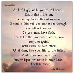 just whisper my name in your heart and I will be there xx #grief#loss