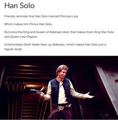 Before the force awakens, it was cannon that Han is a descendant of the royal line of the Sal-Solos. Unfortunately, the revolution in his home planet killed off all the royal blood and Han ended up an unknown orphan.