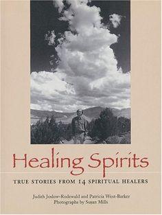 Healing Spirits: True Stories from 14 Spiritual Healers