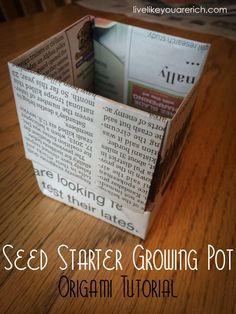While starting your seeds, instead of buying seed starter cups you can try this simple tutorial for making Origami Newspaper Seed Starter Cups. Also,  when they are ready you can plant the whole thing (newspaper and all)!