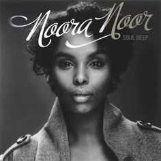 Noora Noor - Soul Deep Vinyl LP April 14 2017 Pre-order