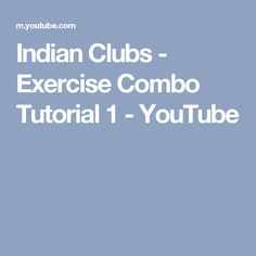 Indian Clubs - Exercise Combo Tutorial 1 - YouTube