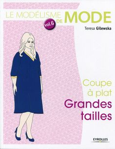 Le modélisme de mode - Volume 6 - T. Gilewska - Librairie Eyrolles Teresa, Couture Outfits, Couture Clothes, Couture Sewing, Diy Sewing Projects, Book Crafts, Diy Crafts, My Books, Blog