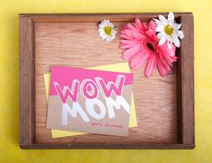 """It's no secret that the word """"MOM"""" upside down is the word """"WOW"""" (probably because moms are just that amazing). This card cleverly features bold letters spelling out """"WOW"""" while casting shadows that read """"MOM"""". This fun card as an alternative to the typical glittery/flowery Mother's Day cards. 