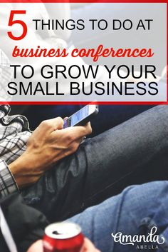 Conferences are a great way to grow your business. Here are 5 ways to make sure you get the most out of conferences. http://www.amandaabella.com/best-conference-tips/