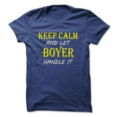 Keep Calm and Let BOYER Handle It TA - #gifts #gifts for boyfriend. MORE ITEMS => https://www.sunfrog.com/Names/Keep-Calm-and-Let-BOYER-Handle-It-TA-RoyalBlue-10153375-Guys.html?68278