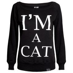 http://www.killstar.com/collections/womens-sweatshirts/products/im-a-cat-slouchy-sweatshirt-b