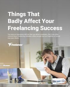 Things That Badly Affect Your Freelancing Success Losing You, Startups, Entrepreneurship, Business Tips, You Got This, Acting, Success, Blog, Target Audience