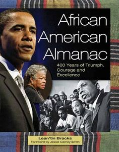 This reference work on the contributions of African Americans to the history and culture of the United States provides accessible reference and biographical information on a wide range of important events and people. African American Almanac: 400 Years of Triumph, Courage, and Excellence by Lean'tin Bracks