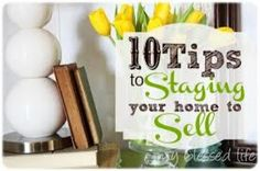 Your home will sell faster if you find out how to 'stage it' - it really works! Staging Tips for Your Home...