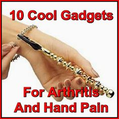 10 Cool Gadgets To Assist People With Arthritis & Hand Pain    ---  from InventorSpot.com --- for the coolest new products and wackiest inventions.