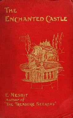 E. Nesbit, The Enchanted Castle (1907)