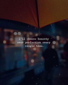 Ill choose honesty over perfection.. via (http://ift.tt/2FYOiPY)