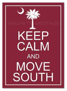 "PRINTED - The ORIGINAL - Keep Calm and Move South / South Carolina USC University of South Carolina Gamecocks Garnet Wall Art - 5"" x 7"""