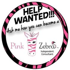 HELP WANTED! Earn an additional income, or make it your full time job! Work the hours you want! Join Pink Zebra Today and Change Your Life! www.pinkzebrahome.com/staceylash