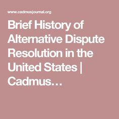 Brief History of Alternative Dispute Resolution in the United States | Cadmus…