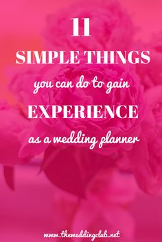 11 Simple Things you can do to gain Experience as a Wedding Planner