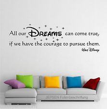 Walt Disney Spruch, All our DREAMS can come true ... WANDTATTOO 110x33 Z176a