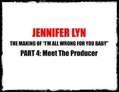 Jennifer Lyn Jennifer Lyn - The Making of 'I'm All Wrong for You Baby' P...