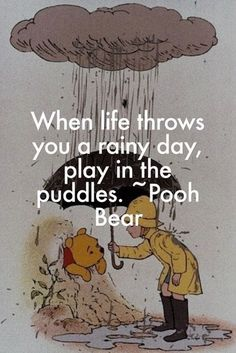 cute quotes & We choose the most beautiful charming life pattern: Pooh Bear - quote - when life throws you a rainy d.charming life pattern: Pooh Bear - quote - when life throws you a rainy d. most beautiful quotes ideas Play Quotes, Cute Quotes, Great Quotes, Quotes About Play, Inspirational Disney Quotes, Rain Quotes, Funny Quotes, Sayings And Quotes, Happy Sayings