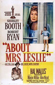 "About Mrs. Leslie (1954) iAmerican drama film directed by Daniel Mann starring Shirley Booth and Robert Ryan nominated for a BAFTA Award in 1955. Mrs. Leslie, rooming house landlady, reminisces in flashbacks about her past as a cafe entertainer and her long-time involvement with the mysterious George Leslie, an industrialist who originally hires her as a vacation ""companion"" but tells her nothing of his life outside the vacations."