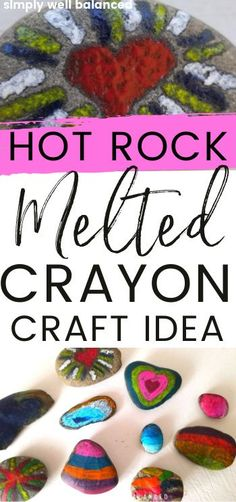 Super Fun Hot Rock Melted Crayon Craft   Simply Well Balanced Fun Activities To Do, Fun Crafts For Kids, Summer Crafts, Family Activities, Gifts For Kids, Art For Kids, Beach Crafts, 4 Kids, Non Toy Gifts
