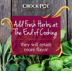 Fresh herbs can kick flavor up a notch--but do you know the best time to add them to your slow cooker? #CrockPot
