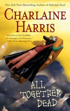 """All Together Dead (Sookie Stackhouse Series #07)"" by Charlaine Harris ... #LibraryLoans"